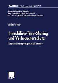 Immobilien-time-sharing Und Verbraucherschutz: Eine Ökonomische Und Juristische Analyse