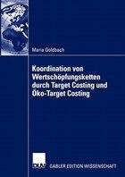 Koordination von Wertschöpfungsketten durch Target Costing und Öko-Target Costing: Eine agentur…