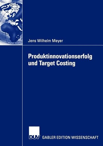 Produktinnovationserfolg und Target Costing by Jens Wilhelm Meyer
