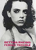 Bettina Rheims: Female Trouble