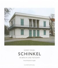 Gerrit Engel: Schinkel in Berlin and Potsdam: Buildings and Photographs