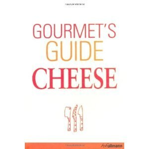 Gourmet's Guide To Cheese