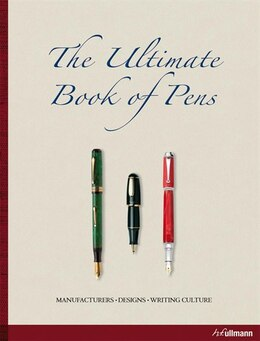 Book Pen:  The Ultimate Book Of Pens, Manufacturers, Designs, And Writing by H.f.ullmann In Der Tandem Verlag