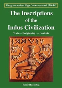 The Inscriptions Of The Indus Civilization by Hasenpflug, Rainer