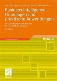 Business Intelligence - Grundlagen und praktische Anwendungen: Eine Einführung in die IT-basierte Managementunterstützung by Hans-Georg Kemper