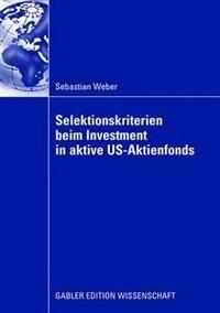 Selektionskriterien Beim Investment In Aktive Us-aktienfonds by Sebastian Weber