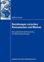 Beziehungen Zwischen Konsumenten Und Marken: Eine Empirische Untersuchung Von Markenbeziehungen
