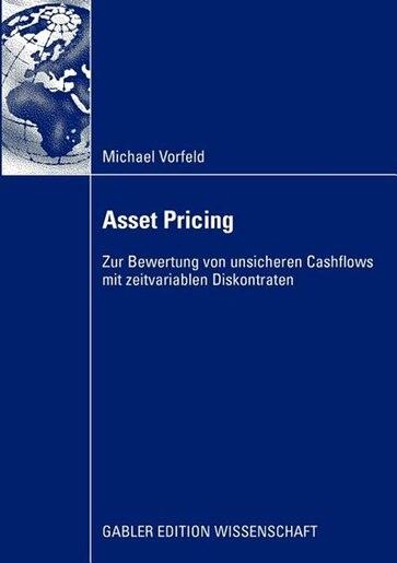 Asset Pricing: Zur Bewertung von unsicheren Cashflows mit zeitvariablen Diskontraten by Michael Vorfeld