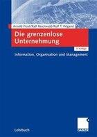 Die grenzenlose Unternehmung: Information, Organisation und Management. Lehrbuch zur…