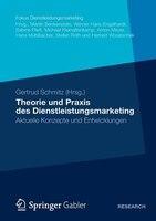 Theorie und Praxis des Dienstleistungsmarketing: Aktuelle Konzepte und Entwicklungen