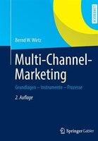 Multi-Channel-Marketing: Grundlagen - Instrumente - Prozesse