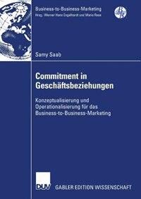 Book Commitment in Geschäftsbeziehungen: Konzeptualisierung und Operationalisierung für das Business-to… by Samy Saab