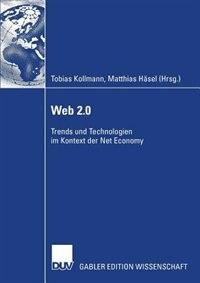 Web 2.0: Trends Und Technologien Im Kontext Der Net Economy by Tobias Kollmann