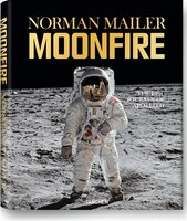 Book Norman Mailer: Moonfire, The Epic Journey Of Apollo 11: The Epic Journey of Apollo 11 by Norman Mailer