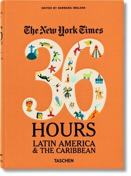 Book The New York Times: 36 Hours. Latin America & The Caribbean by Barbara Ireland
