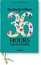The New York Times: 36 Hours. Asia & Oceania