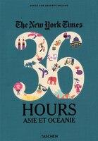 The New York Times, 36 Hours. Asie et Océanie