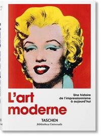 L'art moderne 1870-2000.  De l'impressionnisme à aujourd'hui