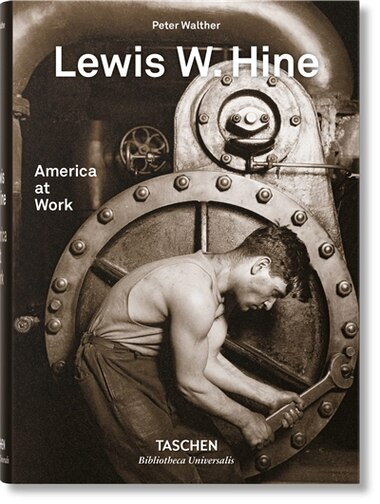 Lewis W. Hine. America At Work: America At Work by Peter Walther