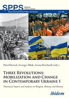 Three Revolutions: Mobilization And Change In Contemporary Ukraine I: Theoretical Aspects And…
