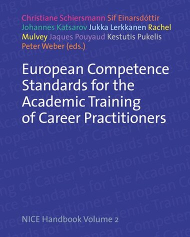 European Competence Standards for the Academic Training of Career Practitioners: NICE Handbook by Christiane Schiersmann