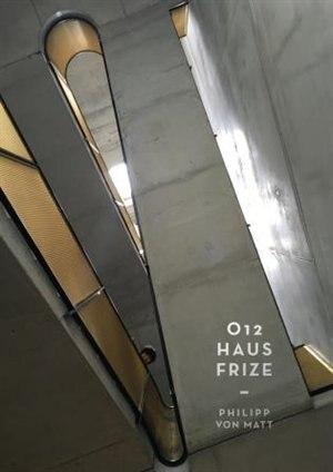 O12 - Haus Frize by Philipp Von Matt