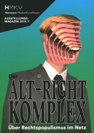 Alt-right Complex - The On Right-wing Populism Online: Hmkv Ausstellungsmagazin 2019/1 by Inke Arns