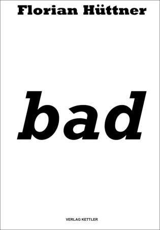 Florian Huettner: Bad by Florian Huettner