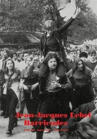 Jean-Jacques Lebel: Barricades by Jean-jacques Lebel