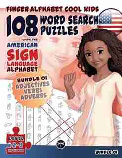 108 Word Search Puzzles with The American Sign Language Alphabet: Cool Kids Bundle 01: Adjectives, Verbs, Adverbs