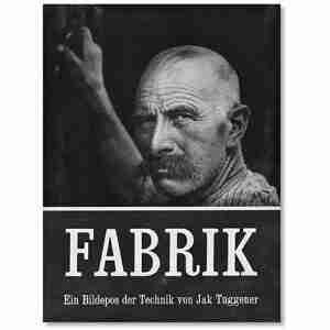Jakob Tuggener: Fabrik: A Photo Epos of Technology by Tuggener Jakob