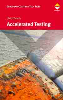 Accelerated Testing: Nature and Artificial Weathering in the Coatings Industry by Ulrich Schulz