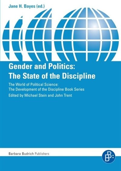 Gender and Politics: The State of the Discipline by Jane H. Bayes