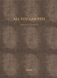 Sarah Schönfeld: All You Can Feel by Sarah Schönfeld