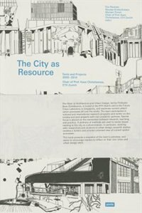 The City as Resource: Concepts and Methods for Urban Design by Kees Christiaanse