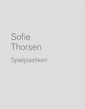Sofie Thorsen: Play Sculptures by Sofie Thorsen