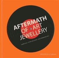 Aftermath Of Art Jewellery