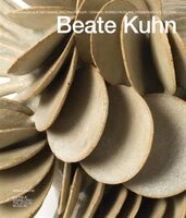 Beate Kuhn: Ceramic Works From The Freiberger Collection