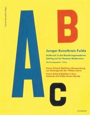 Junger Kunstkreis Fulda: Setting Out For Postwar Modernism. Prints Franz Erhard Walther's Turn Towards The 1960s Avant-garde by Carlo Burschel