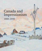 Canada And Impressionism: New Horizons