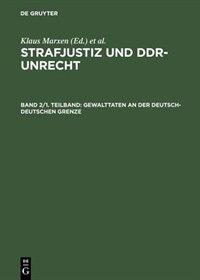 Gewalttaten an der deutsch-deutschen Grenze by Klaus Marxen