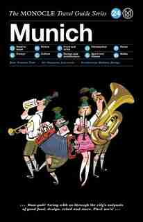The Monocle Travel Guide To Munich: The Monocle Travel Guide Series by Tyler Brule