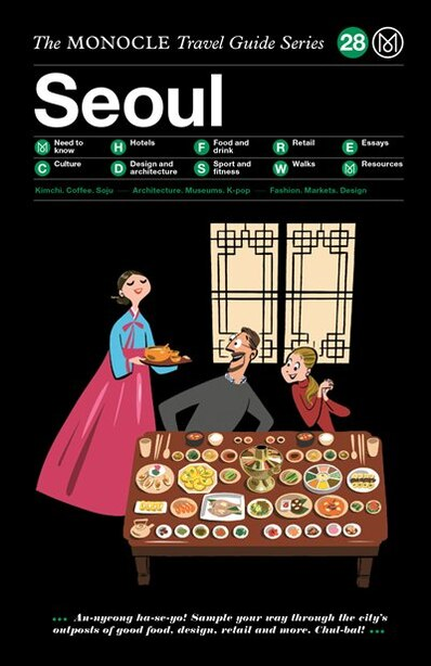 The Monocle Travel Guide To Seoul: The Monocle Travel Guide Series by Tyler Brule
