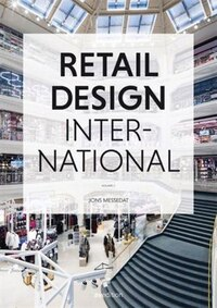 Retail Design International Vol. 2: Components, Spaces, Buildings, Pop-ups