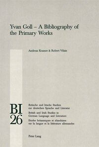 Yvan Goll - A Bibliography of the Primary Works