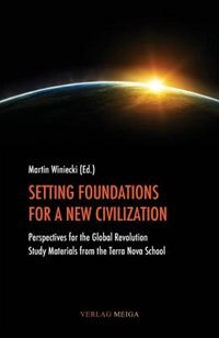 Setting Foundations For A New Civilization by Martin Winiecki