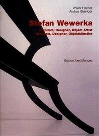 Stefan Wewerka: Architect, Designer, Object Artist