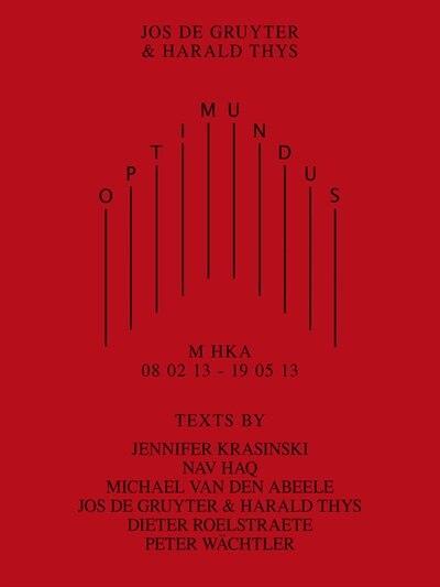Optimundus: M Hka 08 02 13 - 19 05 13 by Jos De Gruyter