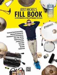 Jost Nickel's Fill Book: A Systematic And Fun Approach To Fills, Book, Cd And Online Video de Jost Nickel