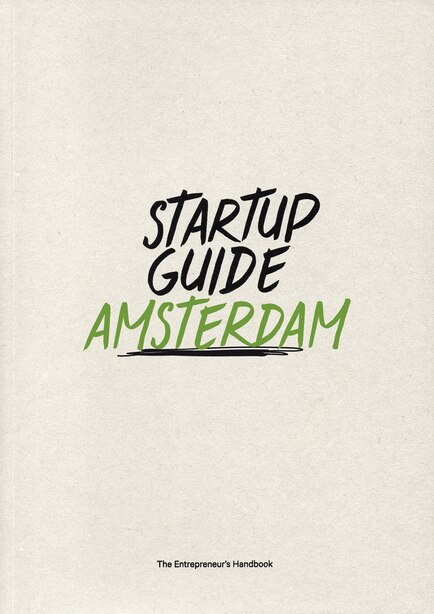 Startup Guide Amsterdam by Startup Guide
